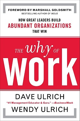 The Why of Work By Ulrich, David/ Ulrich, Wendy