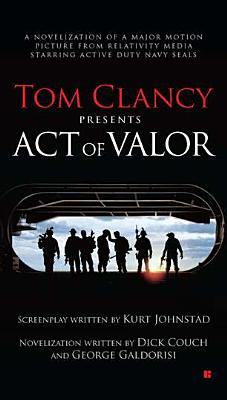 Tom Clancy's Act of Valor By Couch, Dick/ Galdorisi, George